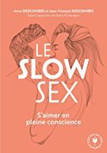 Le slow sex : S aimer en pleine conscience